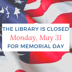 Library CLOSED - Memorial Day